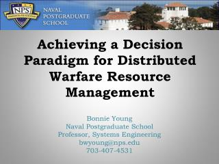 Achieving a Decision Paradigm for Distributed Warfare Resource Management