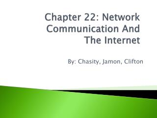 Chapter 22: Network Communication And The Internet