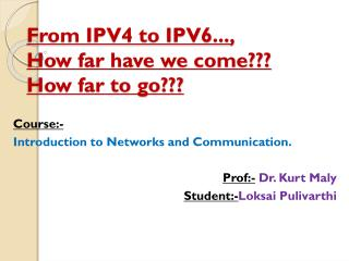 From IPV4 to IPV6...,  How far have we come??? How far to go???