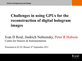 Challenges in using GPUs for the reconstruction of digital hologram images .
