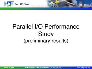 Parallel I/O Performance Study  (preliminary results)