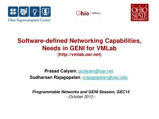 Software-defined Networking Capabilities, Needs in GENI for  VMLab ( vmlab.oar )