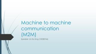 Machine to machine communication (M2M)