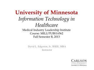 David L. Edgerton, Jr., BSEE, MBA Instructor