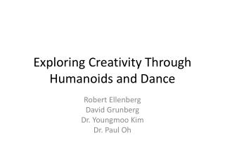 Exploring Creativity Through Humanoids and Dance