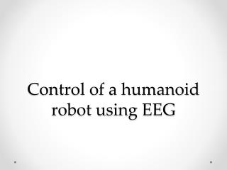 Control of a  humanoid robot  using EEG