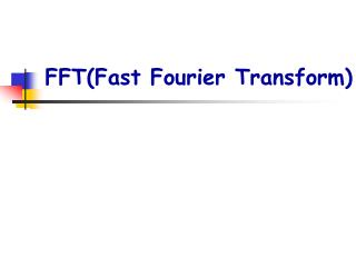 FFT(Fast Fourier Transform)