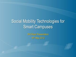 Social Mobility Technologies for Smart Campuses