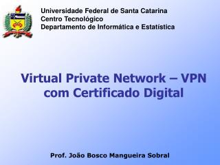Virtual Private Network � VPN com Certificado Digital