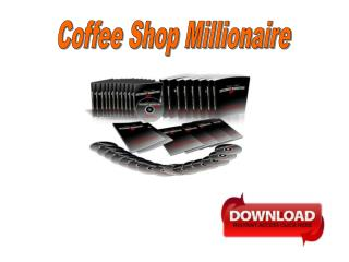 Coffee Shop Millionaire
