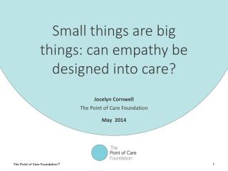 Small things are big things: can empathy be designed into care?