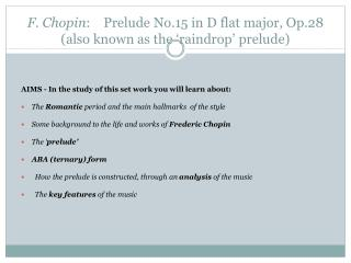 F. Chopin :    Prelude No.15 in D flat major, Op.28 (also known as the 'raindrop' prelude)