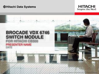 Brocade VDX 6746 switch module for Hitachi Cb500