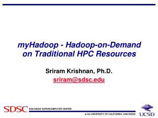 myHadoop  - Hadoop-on-Demand on Traditional HPC Resources