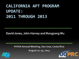 CALIFORNIA APT PROGRAM  UPDATE : 2011 THROUGH 2013