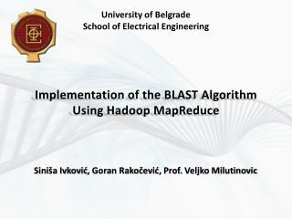 Implementation of the BLAST  A lgorithm  U sing  Hadoop  MapReduce