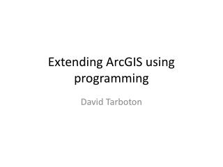 Extending ArcGIS using programming
