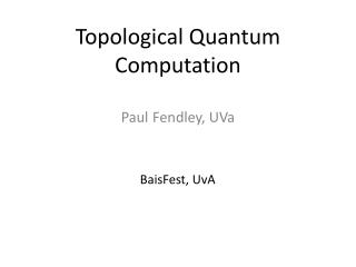 Topological Quantum Computation