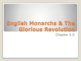 English Monarchs & The Glorious Revolution