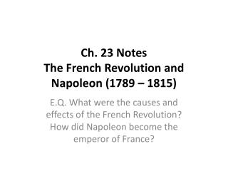 Ch. 23 Notes The French Revolution and Napoleon (1789 � 1815)