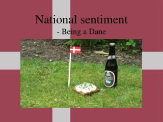 National  sentiment -  Being  a  D ane