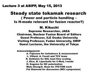 Steady state  tokamak research ( Power and particle handling  –