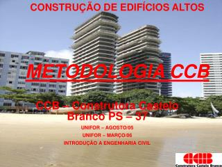 CCB   Construtora Castelo Branco PS   37 UNIFOR   AGOSTO
