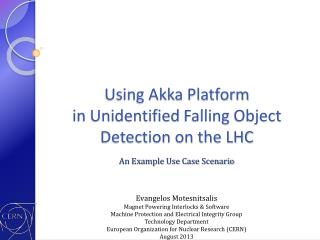 Using Akka Platform  in Unidentified  Falling  Object Detection on the LHC