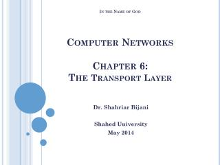 In the Name of God Computer Networks Chapter 6:   The  Transport Layer