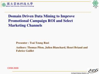 Domain Driven Data Mining to Improve Promotional Campaign ROI and Select Marketing Channels