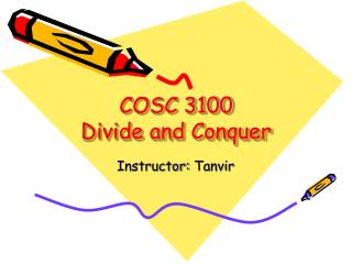 COSC 3100 Divide and Conquer