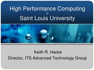High Performance Computing at Saint Louis University