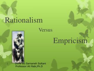 Rationalism Versus  Empricism
