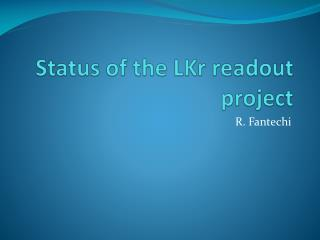 Status of the  LKr  readout project