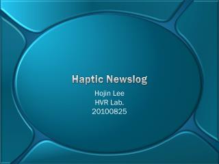 Haptic Newslog