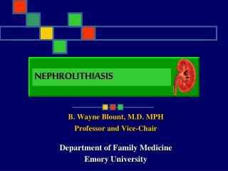 B. Wayne Blount, M.D. MPH Professor and Vice-Chair  Department of Family Medicine Emory University