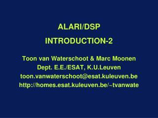 ALARI/DSP INTRODUCTION -2