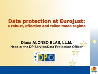 Data protection at  Eurojust:  a robust, effective and tailor-made regime