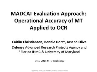 MADCAT Evaluation Approach: Operational Accuracy of MT Applied to OCR