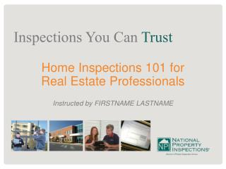 Home Inspections 101 for  Real Estate Professionals Instructed by FIRSTNAME LASTNAME