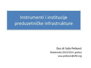 Instrumenti i institucije preduzetni č ke infrastrukture