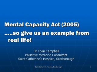 Dr Colin Campbell Palliative Medicine Consultant Saint Catherine s Hospice, Scarborough