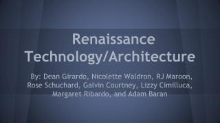 Renaissance Technology/Architecture