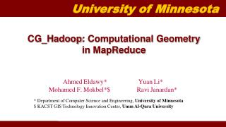 CG_Hadoop : Computational Geometry in  MapReduce