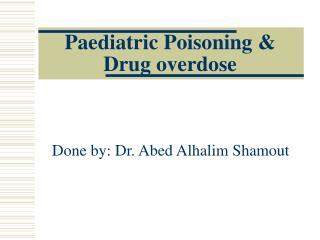 Paediatric Poisoning  Drug overdose