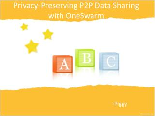 Privacy-Preserving P2P Data Sharing with OneSwarm