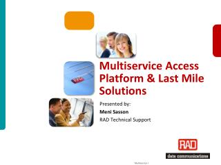Multiservice Access Platform & Last Mile Solutions