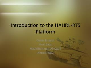 Introduction to the HAHRL-RTS Platform