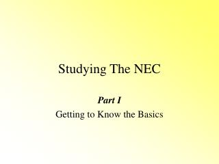 Studying The NEC
