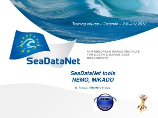 SeaDataNet  tools NEMO,  MIKADO